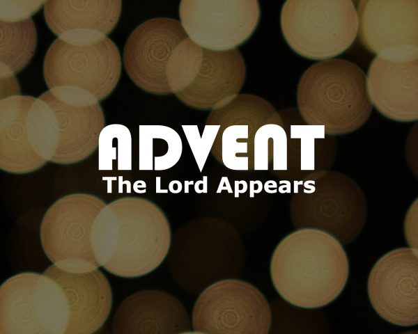 The Lord Appears: Advent 2020