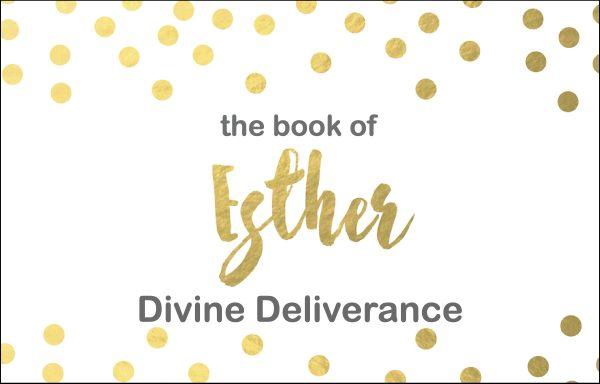 The Book of Esther :: Divine Deliverance
