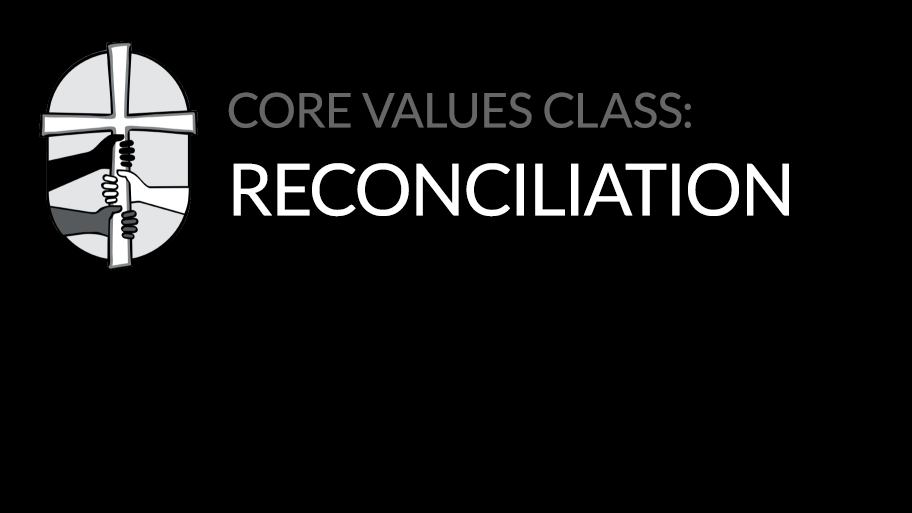 Core Values: Reconciliation