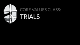 Core Values: Trials