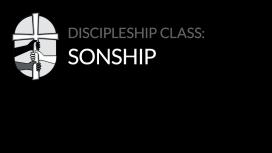 Discipleship Class: Sonship