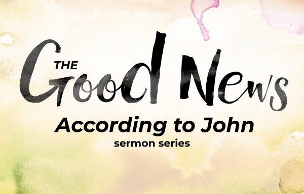 The Good News According to John